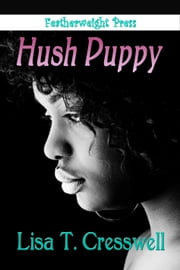 Hush Puppy ebook by Lisa T. Cresswell