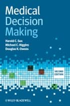 Medical Decision Making ebook by Harold C. Sox, Michael C. Higgins, Douglas K. Owens