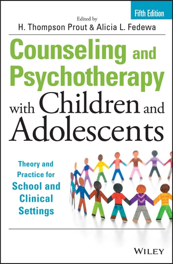 Counseling and psychotherapy with children and adolescents ebook by counseling and psychotherapy with children and adolescents theory and practice for school and clinical settings fandeluxe Images