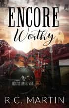 Encore Worthy - Mountains & Men, #0.5 ebook by R.C. Martin