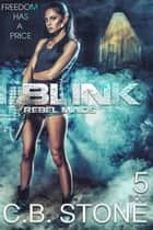 Blink - Rebel Minds, #5 ebook by C.B. Stone