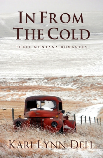 In From the Cold - Three Montana Romances ebook by Kari Lynn Dell