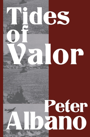 Tides of Valor ebook by Peter Albano