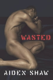 Wasted ebook by Aiden Shaw