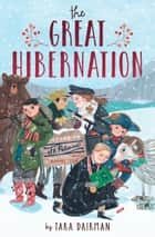 The Great Hibernation eBook by Tara Dairman