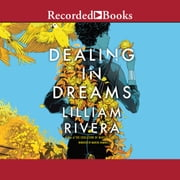 Dealing in Dreams audiobook by Lilliam Rivera