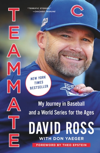 Teammate - My Journey in Baseball and a World Series for the Ages ebook by David Ross