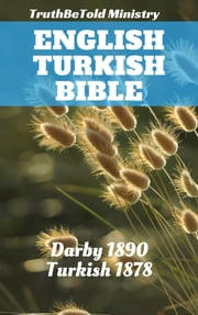 English Turkish Bible - Darby 1890 - Turkish 1878 ebook by TruthBeTold Ministry, Joern Andre Halseth, John Nelson Darby