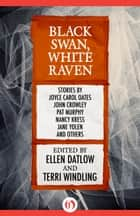 Black Swan, White Raven ebook by Ellen Datlow,Terri Windling