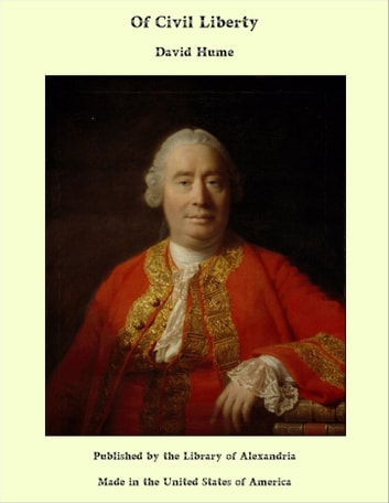 Of Civil Liberty ebook by David Hume