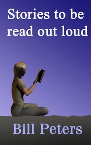 Stories to be read out loud ebook by Bill Peters