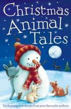 Christmas Animal Tales ebook by Adèle Geras, Michael Broad, Vivian French,...