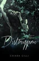 Distruggimi (Blood Bonds #2) ebook by Chiara Cilli