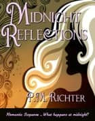 Midnight Reflections ebook by Pamela M. Richter