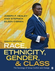 Race, Ethnicity, Gender, and Class - The Sociology of Group Conflict and Change ebook by Joseph F. Healey, Andi Stepnick, Eileen O'Brien
