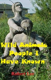Wild People I Have Known ebook by Robert Lee