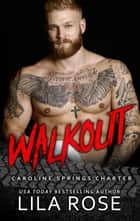 Walkout (novella) - Hawks MC: Caroline Springs Charter, #4.5 ebook by Lila Rose