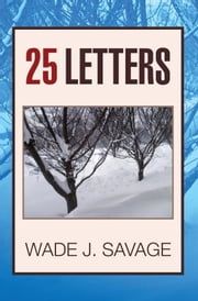 25 Letters ebook by Wade J. Savage