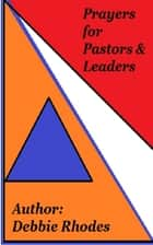 Prayers for Pastors & Leaders ebook by