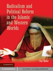 Radicalism and Political Reform in the Islamic and Western Worlds ebook by Kai Hafez