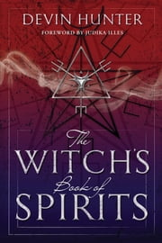The Witch's Book of Spirits ebook by Devin Hunter