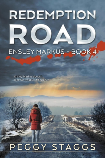 Redemption Road - An Ensley Markus Mystery, #4 ebook by Peggy Staggs