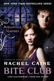 Bite Club - The Morganville Vampires ebook by Rachel Caine
