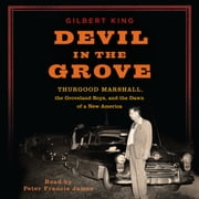 Devil in the Grove - Thurgood Marshall, the Groveland Boys, and the Dawn of a New America audiobook by Gilbert King