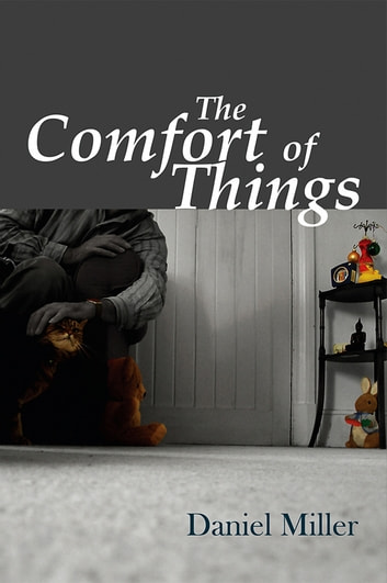 The comfort of things ebook by daniel miller 9780745655369 the comfort of things ebook by daniel miller fandeluxe Choice Image
