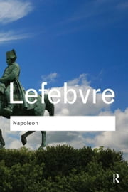Napoleon ebook by Lefebvre, Georges
