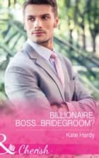 Billionaire, Boss...Bridegroom? (Mills & Boon Cherish) (Billionaires of London, Book 1) 電子書 by Kate Hardy