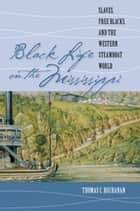 Black Life on the Mississippi ebook by Thomas C. Buchanan