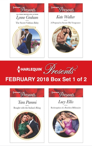 Harlequin Presents February 2018 - Box Set 1 of 2 - The Secret Valtinos Baby\Bought with the Italian's Ring\A Proposal to Secure His Vengeance\Redemption of a Ruthless Billionaire eBook by Lynne Graham,Tara Pammi,Kate Walker,Lucy Ellis
