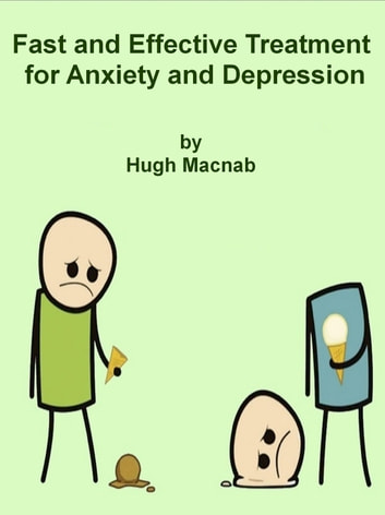Fast and effective treatment for anxiety or depression ebook by Hugh Macnab