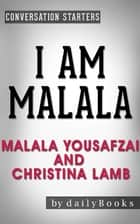 Conversations on I Am Malala: by Malala Yousafzai and Christina Lamb ebook by Daily Books