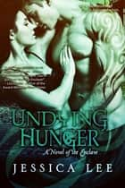 Undying Hunger ebook by Jessica Lee