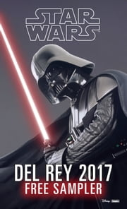 Star Wars 2017 Del Rey Sampler - Excerpts from Upcoming and Current Titles ebook by Delilah S. Dawson, James Luceno, Chuck Wendig,...