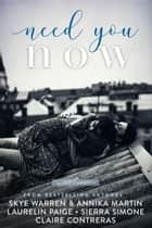 Need You Now ebook by Laurelin Paige, Claire Contreras, Sierra Simone,...
