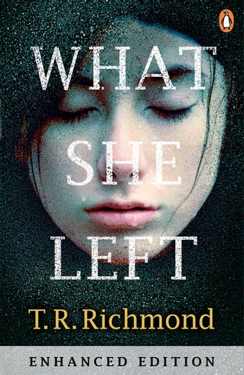 What She Left - If you love CLOSE TO HOME and FRIEND REQUEST then you'll love this eBook by T. R. Richmond