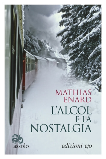 L'alcol e la nostalgia eBook by Mathias Enard