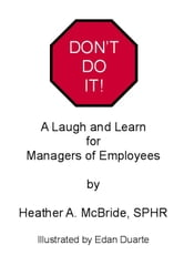 Don't Do It! A Laugh and Learn For Managers of Employees ebook by Heather Ann McBride