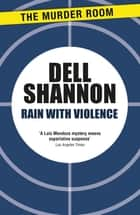 Rain with Violence ebook by Dell Shannon