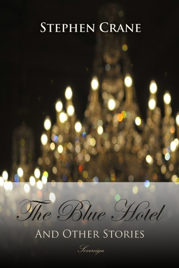 The Blue Hotel and Other Stories ebook by Stephen Crane