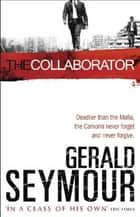 The Collaborator ebook by Gerald Seymour