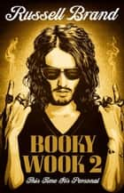Booky Wook 2: This time it's personal eBook by Russell Brand