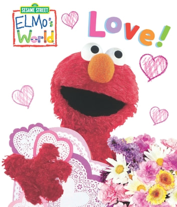 Elmo's World: Love! (Sesame Street Series) ebook by Kara McMahon