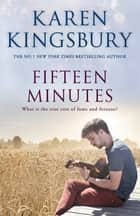 Fifteen Minutes ebook by Karen Kingsbury