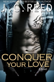 Conquer Your Love ebook by J.C. Reed