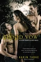 Blood Vow ebook by Karin Tabke