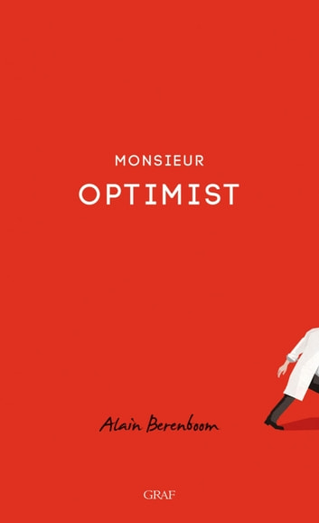 Monsieur Optimist ebook by Alain Berenboom